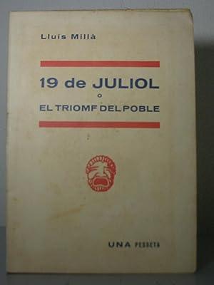 19 DE JULIOL o EL TRIOMF DEL: MILLA, Lluís