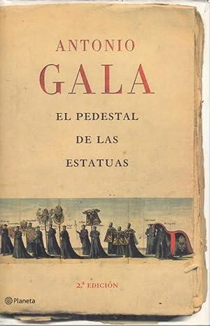 EL PEDESTAL DE LAS ESTATUAS: GALA, ANTONIO