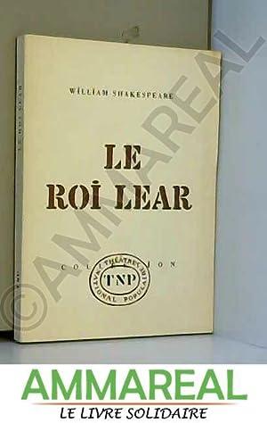 "LE ROI LEAR - COLLECTION ""THEATRE POPULAIRE: SHAKESPEARE WILLIAM"