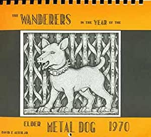 The Wanderers in the Year of the Elder Metal Dog - 1970.