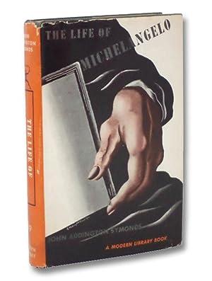 The Life of Michelangelo Buonarroti (The Modern: Symonds, John Addington