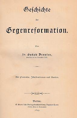 Geschichte der Gegenreformation.: Droysen, Gustav: