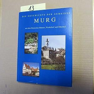 Murg am Hochrhein - Die Geschichte der Gemeinde Murg mit den Ortsteilen Hänner, Niederhof und ...