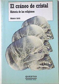 El Cráneo de cristal, Historia de las: Satz, Mario