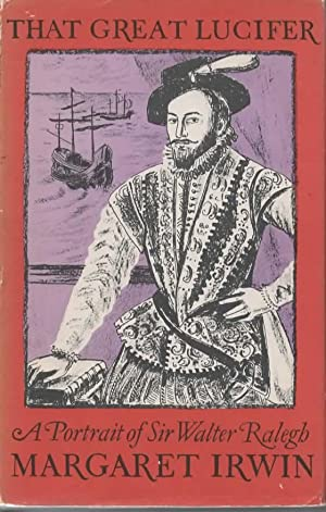 That Great Lucifer: A Portrait of Sir: Irwin, Margaret