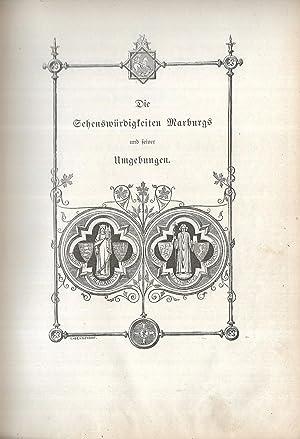 Die Sehenswürdigkeiten Marburgs und seiner Umgebungen in geschichtlicher, kunst- und ...