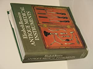 Antique medical instruments. With a foreword by Reginald Murley, President of the Royal College of ...