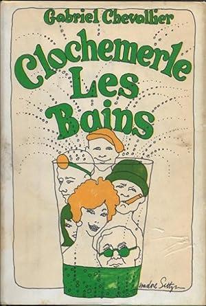 Clochemerle Les Bains: Chevallier, Gabriel