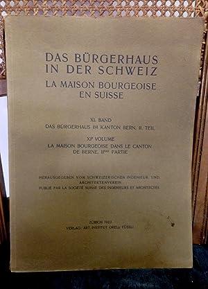 Das Bürgerhaus in der Schweiz. XI. Band.: Schweizerischer Ingenieur- und