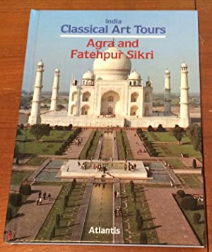 India Classical Art Tours. Agra and Fatehpur Sikri