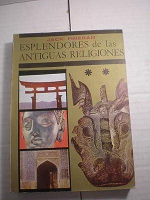 Esplendores de las Antiguas Religiones. Arqueología de: Jack Finegan