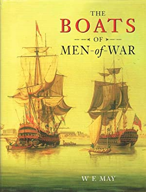 THE BOATS OF MEN-OF-WAR: May, W. E.
