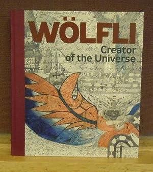 Adolf Wolfli : Creator of the Universe: Manuel Anceau