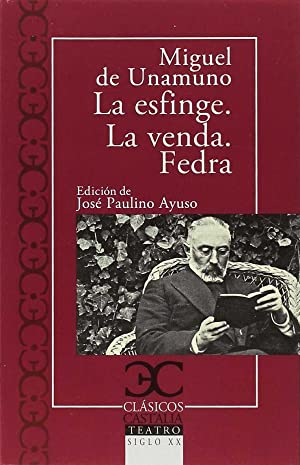 Esfinge/la venda/fedra: De Unamuno, Miguel
