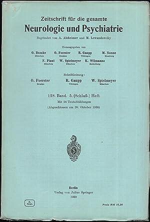 Zeitschrift für die gesamte Neurologie und Psychiatrie. 128.Band - Heft 5.: BUMKE, O. / FOERSTER, O...