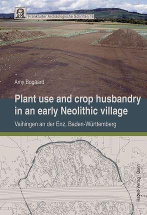 Plant use and crop husbandry in an early Neolithic village : Vaihingen an der Enz, ...