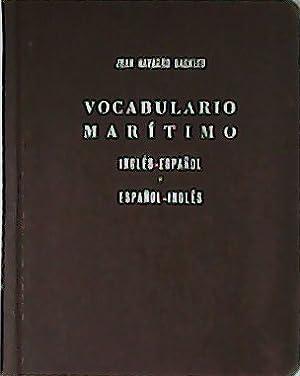 Vocabulario marítimo. Inglés-español y Español-Inglés.: NAVARRO DAGNINO, Juan.-