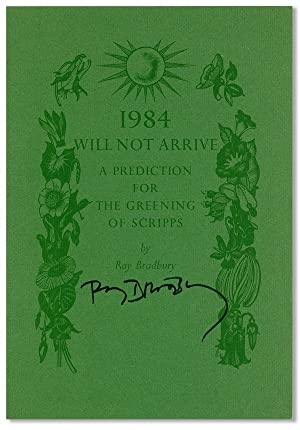 1984 Will Not Arrive: A Prediction for the Greening of Scripps [Signed]