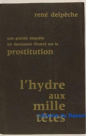 Image du vendeur pour L'hydre aux mille têtes Un document sur la prostitution à Paris et en France mis en vente par Librairie du Bassin