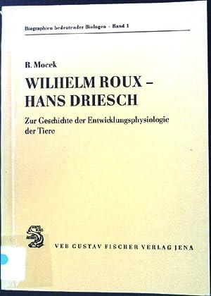 Wilhelm Roux, Hans Driesch: Zur Geschichte der: Mocek, Reinhard: