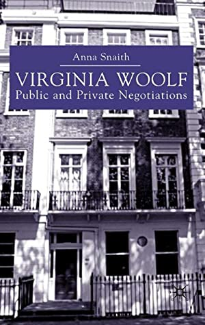 Virginia Woolf: Public and Private Negotiations: A. Snaith