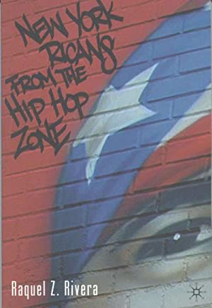 New York Ricans from the Hip Hop Zone: R. Rivera