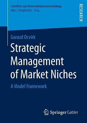 Strategic Management of Market Niches : A: Gorazd Ocvirk
