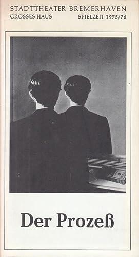 Der Prozeß. Spielzeit 1974 / 1975. Heft: Stadttheater Bremerhaven. Grosses