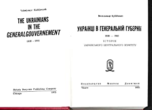 The Ukrainians in the Generalgouvernement, 1939- 1941.: Kubijovych,Volodymyr
