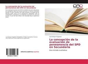 La concepción de la evaluación de permanencia del SPD en Secundaria: Luis Enrique Tizapantzi