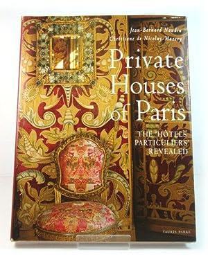Private Houses of Paris: The 'Hotels Particulars': Naudin, Jean-Bernard; De
