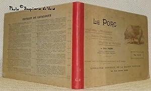 Le porc. Zoologie, anatomie et physiologie, races: THIERRY, Emile.