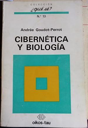 CIBERNETICA Y BIOLOGIA.: GOUDOT PERROT, Andree.
