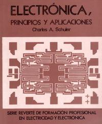 Electrónica, principios y aplicaciones: Schuler, Charles A.