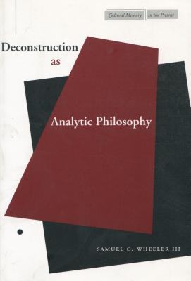Deconstruction as Analytic Philosophy (Paperback or Softback): Wheeler, Samuel C.
