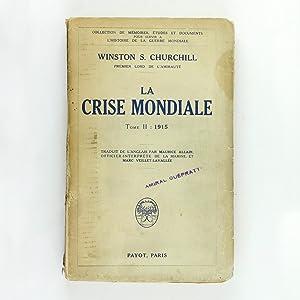 LA CRISE MONDIALE [THE WORLD CRISIS] Tome: CHURCHILL, Winston