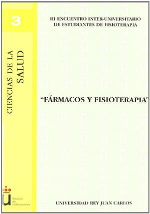 FARMACOS Y FISIOTERAPIA. III ENCUENTRO INTER-UNIVERSITARIO DE: Aa.Vv.