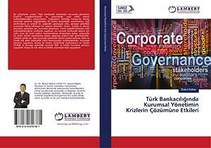 Türk Bankaciliginda Kurumsal Yönetimin Krizlerin Çözümüne Etkileri: Bülent Balkan