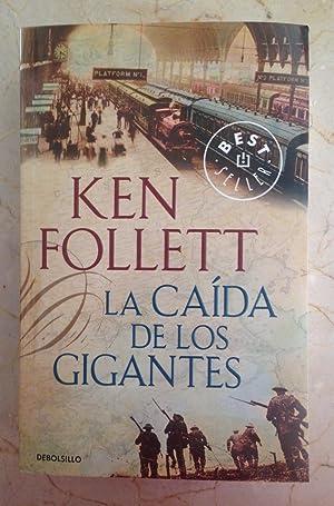 LA CAIDA DE LOS GIGANTES: FOLLET, Ken