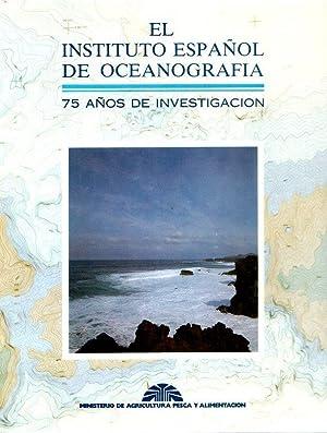 Instituto español de oceanografía: 75 años de: Instituto Español de
