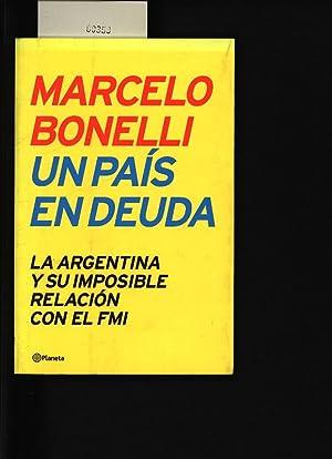 Un país en deuda. La Argentina y su imposible relación con el FMI.: Bonelli, Marcelo: