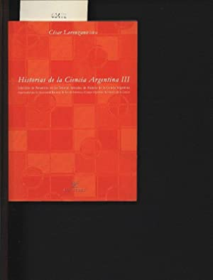 Historias de la ciencia argentina. .: Lorenzano, César: