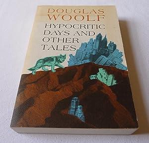 Hypocritic Days & Other Tales: Douglas Woolf; Edward