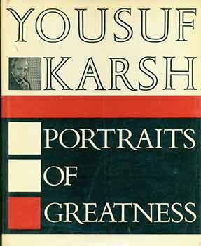 Portraits of Greatness.: Karsh, Yousuf.