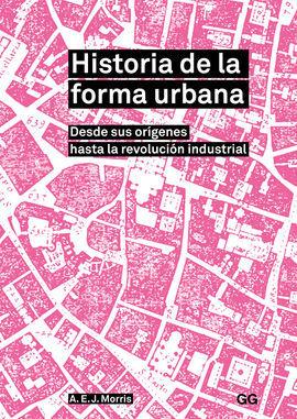 HISTORIA DE LA FORMA URBANA: MORRIS, A. E.