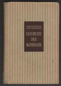 Geschichte der Mathematik. Geschichte der Wissenschaften (Hg. Erich Rothacker), II. ...