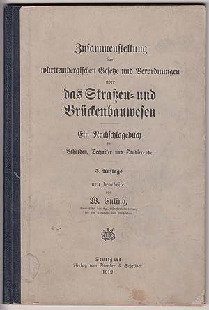 Zusammenstellung der württembergischen Gesetze und Verordnungen über das Straßen- und ...