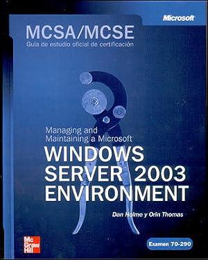 MCSA/MCSE (Exam 70-290): Managing and maintaining a MS Windows Server 2003 Environment: Holme Dan