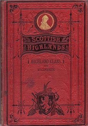 A History of the Scottish Highlands, Highland: KELTIE, John S.,