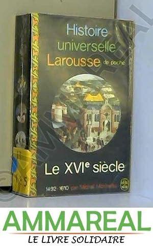 Histoire universelle. le XVI siecle 1492-1610: MORINEAU MICHEL